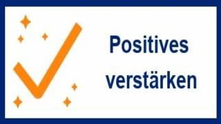Positives verstärken